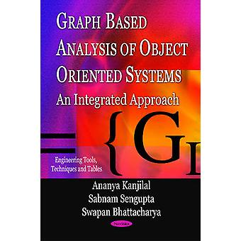 Graph Based Analysis of Object Oriented Systems - An Integrated Approa