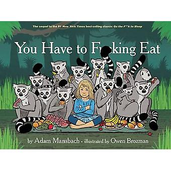 You Have to Fucking Eat by Adam Mansbach - Owen Brozman - 97816177537