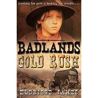 Gold Rush by Eldridge James - 9781846471131 Book