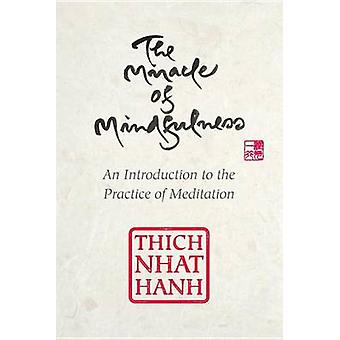 The Miracle of Mindfulness by Nhaaat - 9780807064900 Book