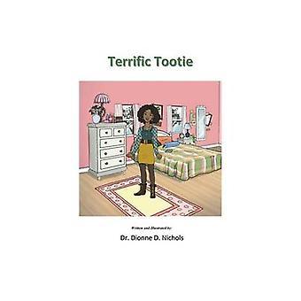 Terrific Tootie by Nichols & Dr. Dionne D.