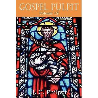 Gospel Pulpit volume XII door Philpot & J. C.