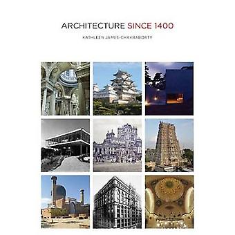 Architecture since 1400 by Kathleen JamesChakraborty