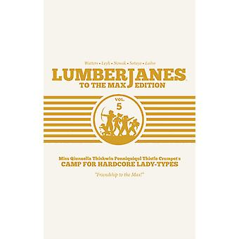Lumberjanes To The Max Vol. 5 by Shannon Watters
