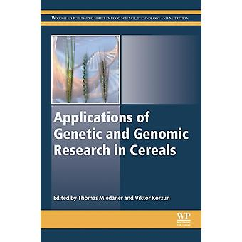 Applications of Genetic and Genomic Research in Cereals by Miedaner & Thomas