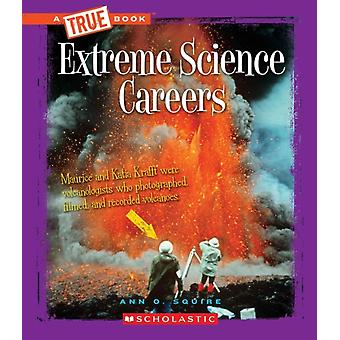 Extreme Science Careers par Ann O Squire