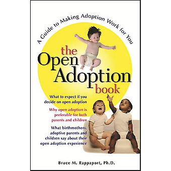 The Open Adoption Book - A Guide to Making Adoption Work for You (2nd