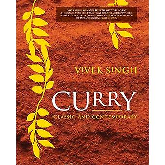 Curry - Classic and Contemporary by Vivek Singh - 9781904573883 Book
