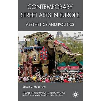 Contemporary Street Arts in Europe by Haedicke & S.