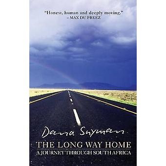 The Long Way Home A journey through South Africa by Snyman & Dana