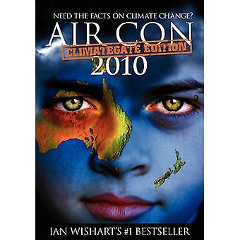 Air Con Climategate 2010 Edition by Wishart & Ian