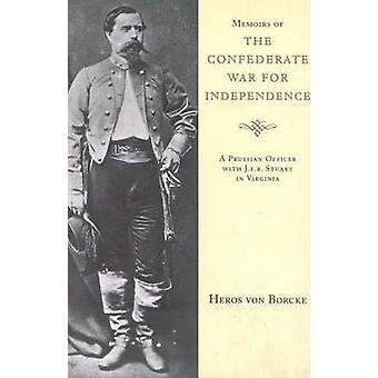Memoirs of the Confederate War for Independence by Borcke & Heros Von