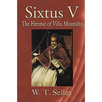 Sixtus V The Hermit of Villa Montalto by Selley & W. T.