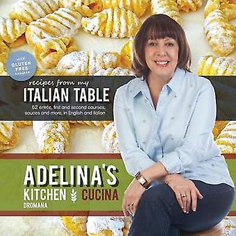 Adelinas Kitchen Dromana Recipes from My Italian Table by Pulford & Adelina