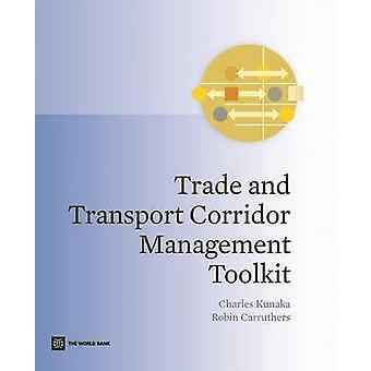 Handel og transport korridor Management Toolkit av Kunaka & Charles