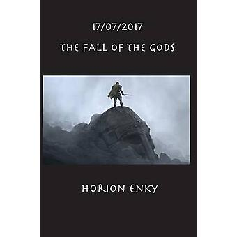 17072017 The Fall of the Gods by Enky & Horion