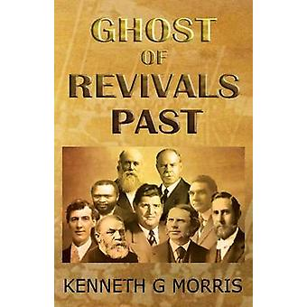 Ghost of Revivals Past by Morris & Kenneth G