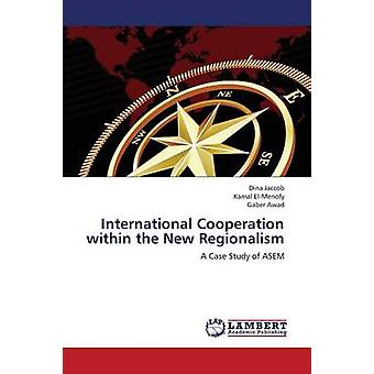 International Cooperation Within the New Regionalism by Jaccob Dina