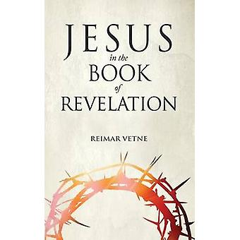 Jesus in the Book of Revelation by Vetne & Reimar