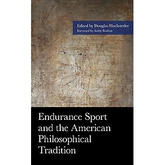 Endurance Sport and the American Philosophical Tradition by Douglas Hochstetler