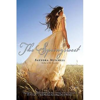 The Springsweet by Saundra Mitchell - 9780544003279 Book