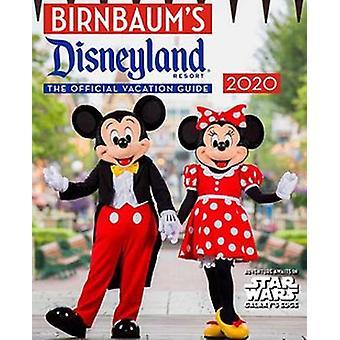 Birnbaum's 2020 Disneyland Resort - The Official Guide by Guides Birnb