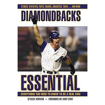 Diamondbacks Essential - Everything You Need to Know to Be a Real Fan!