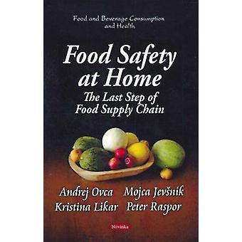 Elintarvikkeiden turvallisuus kotona - viimeinen vaihe elintarvikeketjun Mojca Jevs