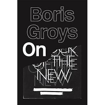 On the New by Boris Groys - G M Goshgarian - 9781781682937 Book