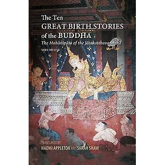 The Ten Great Birth Stories of the Buddha - The Mahanipata of the Jata