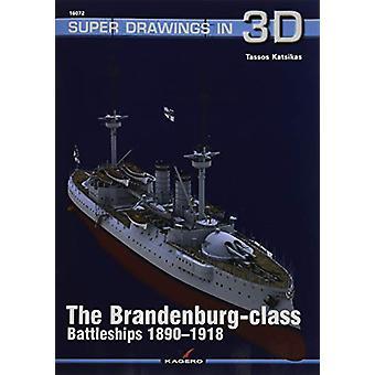 The Brandenburg - Class Battleships 1890-1918 by Tassos Katsikas - 97