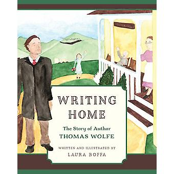 Writing Home - The Story of Author Thomas Wolfe by Laura Boffa - 97816