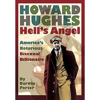 Howard Hughes - Hell's Angel - America's Notorious Bisexual Billionair
