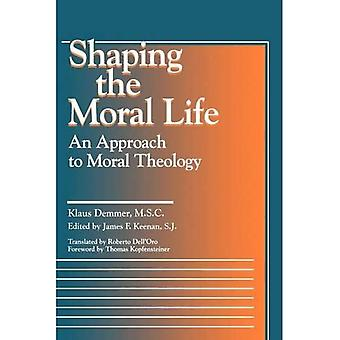 Das moralische Leben: ein Ansatz zur Moraltheologie