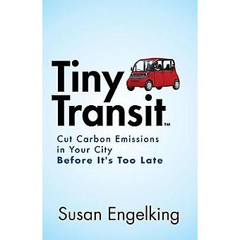 Tiny Transit - Cut Carbon Emissions in Your City Before It's Too Late