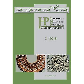Journal of Hellenistic Pottery and Material Culture Volume 3 2018 by