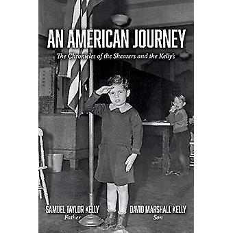 An American Journey - The Chronicles of the Shearers and the Kellys by