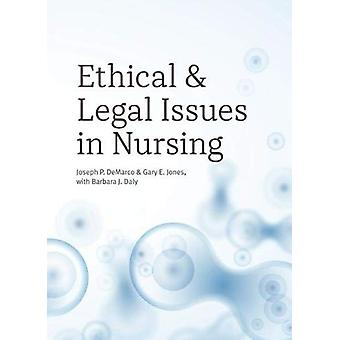 Ethical and Legal Issues in Nursing by Joseph P. DeMarco - 9781554813