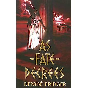 As Fate Decrees by Denyse Bridger - 9781894063418 Book