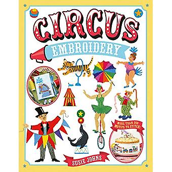 Circus Embroidery - More Than 200 Motifs to Stitch! by Susie Johns - 9
