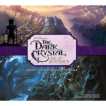 The Art and Making of The Dark Crystal - Age of Resistance door Daniel W