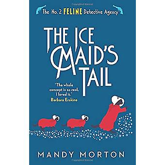 The Ice Maid's Tail by Mandy Morton - 9781788421874 Book