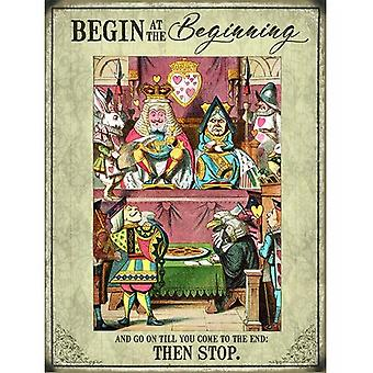 Alice in Wonderland `Begin At The Beginning` Metal Wall Sign