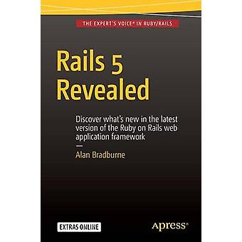 Rails 5 Revealed by Alan Bradburne - 9781484217085 Book