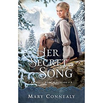 Her Secret Song by Connealy & Mary