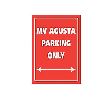 Bike It Aluminium Parking Sign - MV Agusta Parking Uniquement