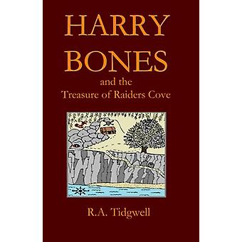 Harry Bones and the Treasure of Raiders Cove by R A Tidgwell - 978146