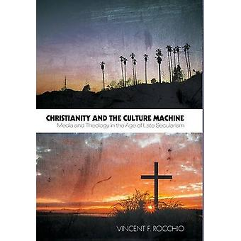 Christianity and the Culture Machine by Vincent F Rocchio - 978149820