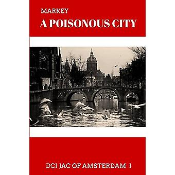 A Poisonous City by Markey - 9789492371225 Book