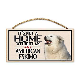"Sign, Wood, It's Not A Home Without An American Eskimo, 10"" X 5"""